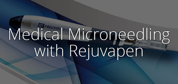 Medical Microneedling with Rejuvapen - advanced skincare treatment